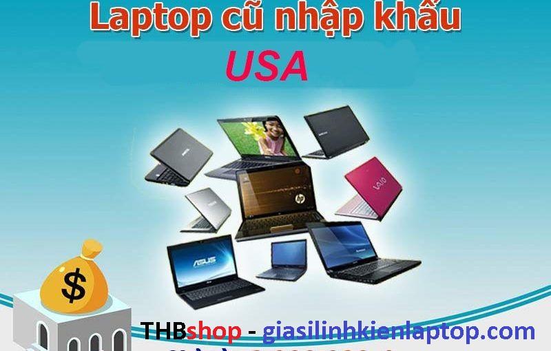 Bán laptop cũ nhập khẩu Mỹ - Nhật bản tại Bình Dương.