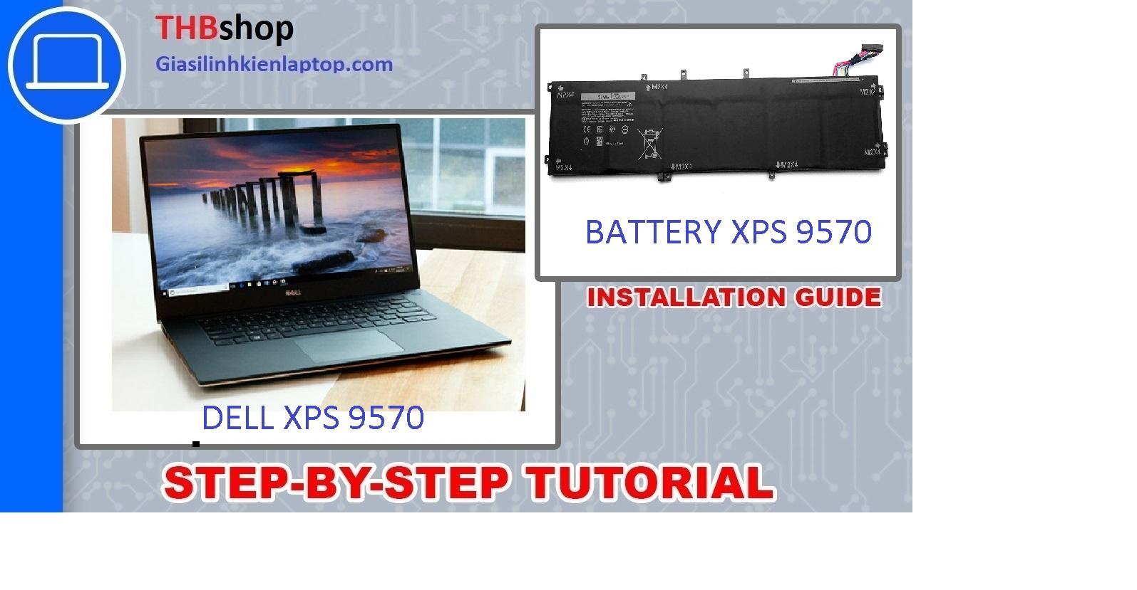 Hướng dẫn thay pin Dell XPS 9570