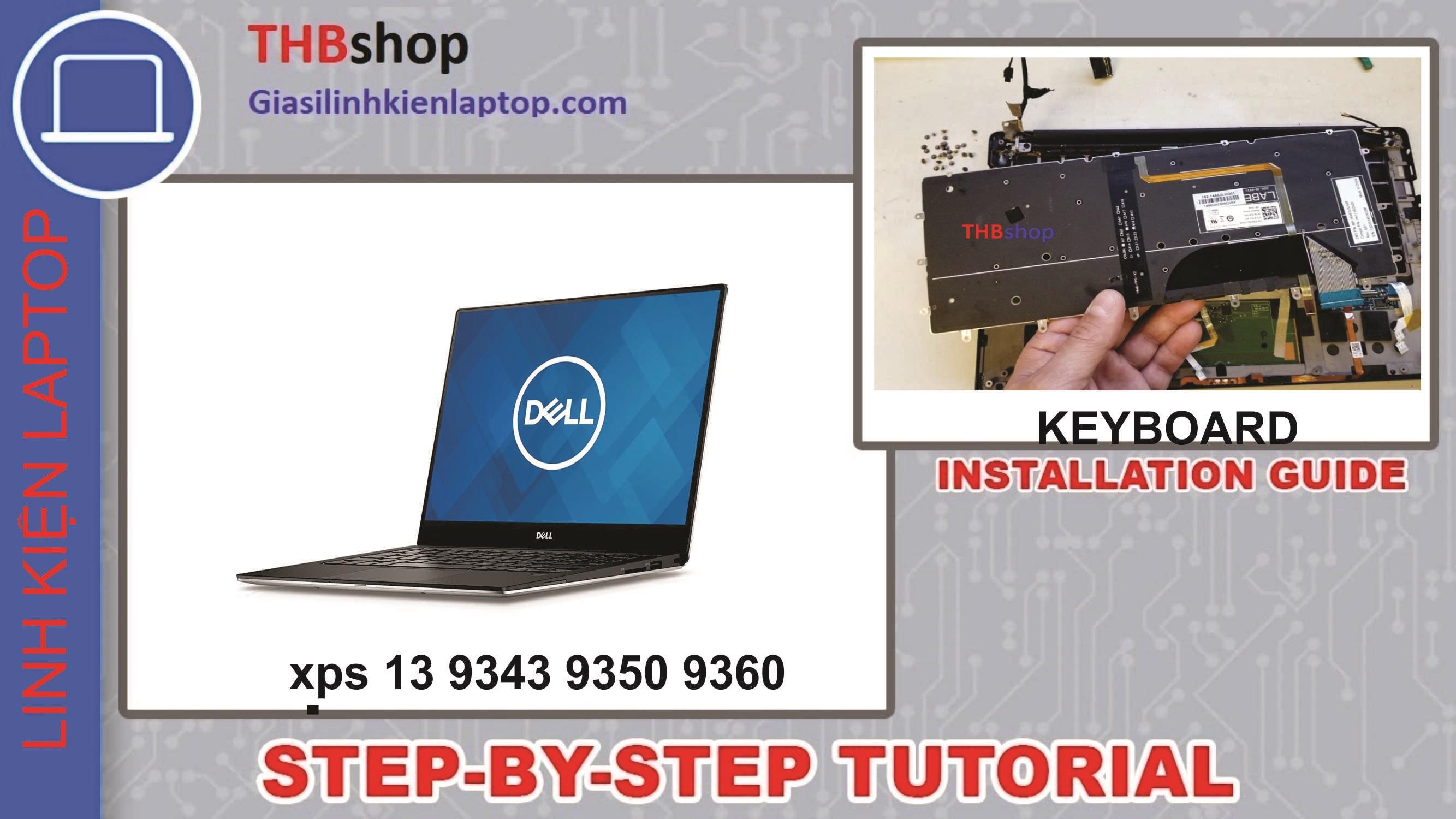 Hướng dẫn thay bàn phím Dell xps 13 9343 9350 9360